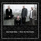 Old Blind Dogs: Four on the Floor