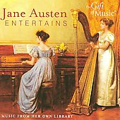 Jane Austen Entertains - Music from her own library - Pleyel, Sterkel / Souter, Stowe, et al