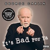 George Carlin: It's Bad for Ya [PA] *