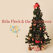 Béla Fleck/Béla Fleck & the Flecktones (Group): Jingle All the Way