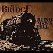 The Bridge: Blind Man's Hill *