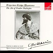 The Art of Feodor Chaliapin - Opera Scenes and Arias