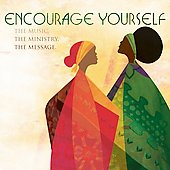 Various Artists: Encourage Yourself: The Music, The Ministry, The Message
