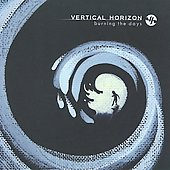 Vertical Horizon: Burning the Days