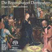 Die Regensburger Domspatzen singen zur Weihnachtszeit [Hybrid SACD]