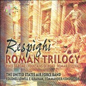 Respighi: Roman Trilogy