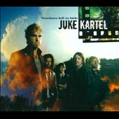 Juke Kartel: Nowhere Left to Hide [Digipak]