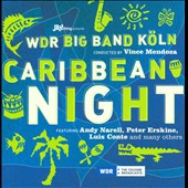 WDR Big Band Köln/Vince Mendoza: Caribbean Night