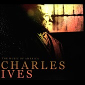 The Music of America: Charles Ives