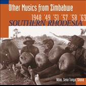 Various Artists: Other Musics From Zimbabwe: Southern Rhodesia 1948, '49, '51, '57, '58, '63