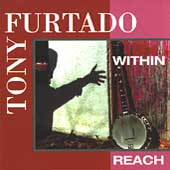 Tony Furtado: Within Reach