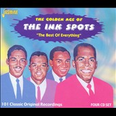 The Ink Spots: The Golden Age of the Ink Spots: The Best of Everything