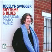 Rhythms & Blues: American Piano Music / Swigger