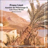 Franz Liszt: Annees De Pelerinage II; Late Piano Works
