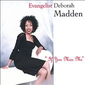 Evangelist Deborah Madden: If You Miss Me [Single]