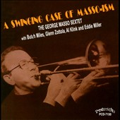 George Masso Sextet: A  Swining Case of Masso-Ism