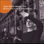 Jean-Simon Maurin: Rhythm with a Pinch of Something