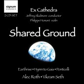 Alec Roth, Vikram Seth: Shared Ground - Ex Cathedra; Philippe Honoré, violin
