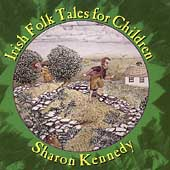 Sharon Kennedy: Irish Folk Tales for Children