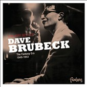 Dave Brubeck: The Very Best of Dave Brubeck: The Fantasy Era 1949-1953