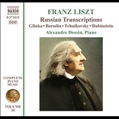 Liszt: Russian Transcripts, Vol. 35 - original works by Glinka, Borodin, Tchaikovsky, Rubinstein / Alexandre Dossin, piano