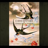 Chris Smither: Hundred Dollar Valentine [Digipak] *