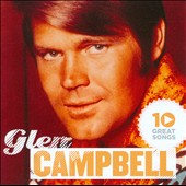 Glen Campbell: 10 Great Songs
