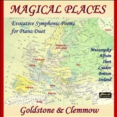 Magical Places - Music for 2 pianos by Mussorgsky, Alfven, Ibert, Lyadov, Britten, Ireland / Goldstone & Clemmow, duo-pianists