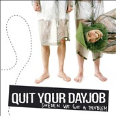 Quit Your DayJob: Sweden We Got a Problem