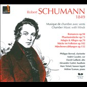 Robert Schumann: Chamber Music with Winds, Opp. 94; 73; 70; 102 & 132 / Phillipe Berrod: clarinet; Andr&eacute; Cazalet: French horn; David Gaillard: viola; Alexandre Gattet: oboe; H&eacute;l&egrave;ne Tysman: piano