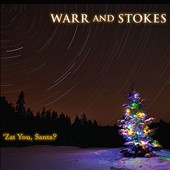 Warr and Stokes: 'Zat You, Santa? [Digipak]