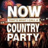 Various Artists: Now That's What I Call a Country Party