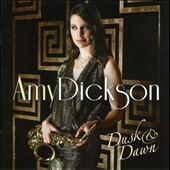 Amy Dickson: Dusk & Dawn