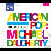 American Pop: The Works of Michael Daugherty composed from 1988 to 2005 / various artists [3 CDs]