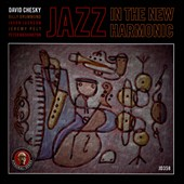 David Chesky: Jazz in the New Harmonic *