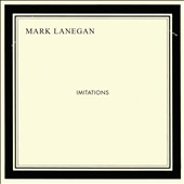 Mark Lanegan: Imitations [Digipak]