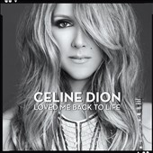 Céline Dion: Loved Me Back to Life