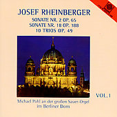 Josef Rheinberger Vol 1 - Sonate no 2, etc / Michael Pohl