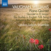 Vaughan Williams: Piano Quintet in D major; Studies (6) in English Folk Song; Romance for Viola & Piano / London Soloists Ens.