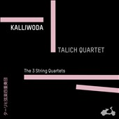 Johann Wenzel Kalliwoda (1801-1866): The 3 String Quartets / Talich Quartet