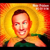 Nate Fridson: Best Guy So Far [Digipak] [8/12]