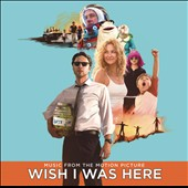 Various Artists: Wish I Was Here [Original Motion Picture Soundtrack]