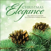 Various Artists: Christmas Elegance: Beautiful Instrumentals for a Peaceful Holiday Season
