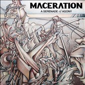 Maceration: A Serenade of Agony [Digipak]