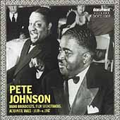 Pete Johnson (Piano): Radio Broadcasts Film Soundtracks Alternate Takes (1939-1947)