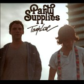 Party Supplies: Tough Love [Digipak]