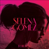 Selena Gomez: For You