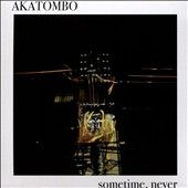 Akatombo: Sometime, Never