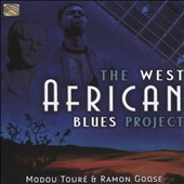 Ramon Goose/Modou Touré: The West African Blues Project