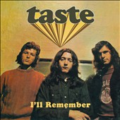 Taste (Ireland): I'll Remember